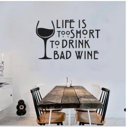 Life Is Too Short To Drink Bad Wine  Duvar Stickerı