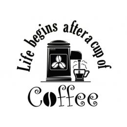 Kafe ve Restoranlara Özel  Life Begins After a Cup Of Coffee Yazısı Cam Vitrin Sticker Yapıştırma