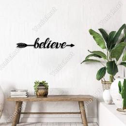 Ok ve Yay Arasına Yazılmış Believe Yazısı Duvar Aksesuarı Ahşap Tablo 50x10cm