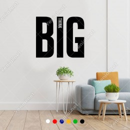 Büyük Harf ile Yazılmış Big Think Duvar Yazısı Sticker 60x50 cm