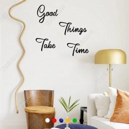 El Yazısı Good Things Take Time Duvar Yazısı Sticker 60x60cm