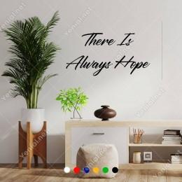 El Yazısı İle There Is Always Hope Duvar Yazısı Sticker 60x44cm
