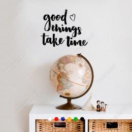 El Yazısı ile Yazılmış Good Things Take Time Yazısı Sticker 60x39cm
