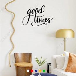 El Yazısı ile Yazılmış Good Times Duvar Yazısı Sticker 60x41 cm