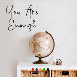 El Yazısı ile Yazılmış You Are Enough Duvar Yazısı Sticker 60x50cm
