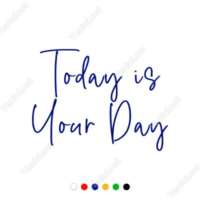 Today İs Your Day Duvar Yazısı Sticker 60x44cm