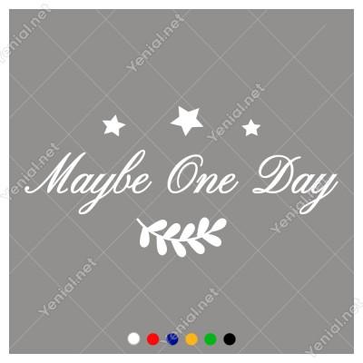 Yıldız ve Maybe One Day Duvar Araç Yazısı Sticker 60x28cm
