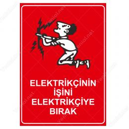 Elektirikçinin İsini Elektirikçiye Bırak Levhası
