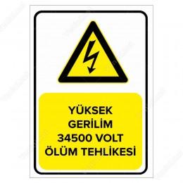 Yüksek Gerilim 34500 Volt Ölüm Tehlikesi Levhası