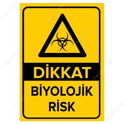 Dikkat Biyolojik Risk Levhası