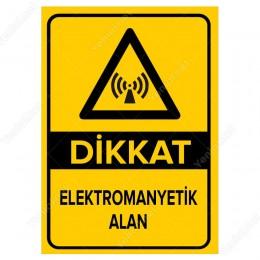 Dikkat Elektromanyetik Alan Levhası