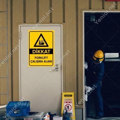 Dikkat Forklift Çalışma Alanı Levhası