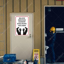 Balkon Merdiven Asansör Boşluğuna Yaklaşma Levhası