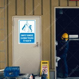 Emniyet Kemersiz Çalışmak Tehlike ve Yasaktır Levhası