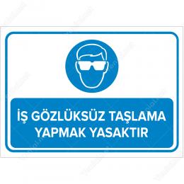 İş Gözlüksüz Taşlama Yapmak Yasaktır Levhası-2