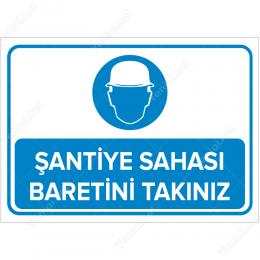 Şantiye Sahası Baretini Takınız Levhası