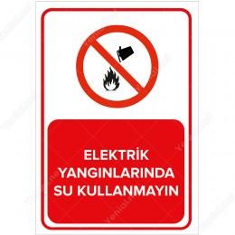 Elektrik Yangınlarında Su Kullanmayın Levhası