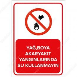 Yağ Boya Akaryakıt Yangınlarında Su Kullanmayın Levhası