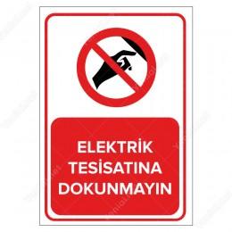 Elektrik Tesisatına Dokunmayın Levhası