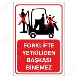 Forklifte Yetkiliden Başkası Giremez Levhası