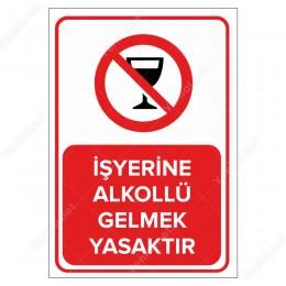 İşyerine Alkollü Gelmek Yasaktır Levhası