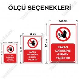 Kazan Dairesine Girmek Yasaktır Levhası