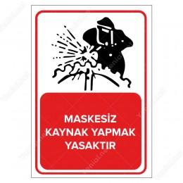 Maskesiz Kaynak Yapmak Yasaktır Levhası