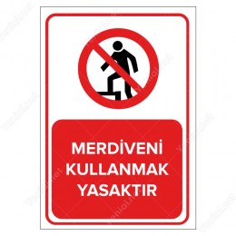 Merdiveni Kullanmak Yasaktır Levhası
